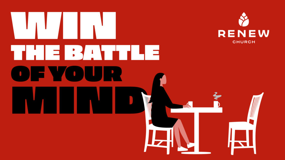 Win the Battle of Your Mind